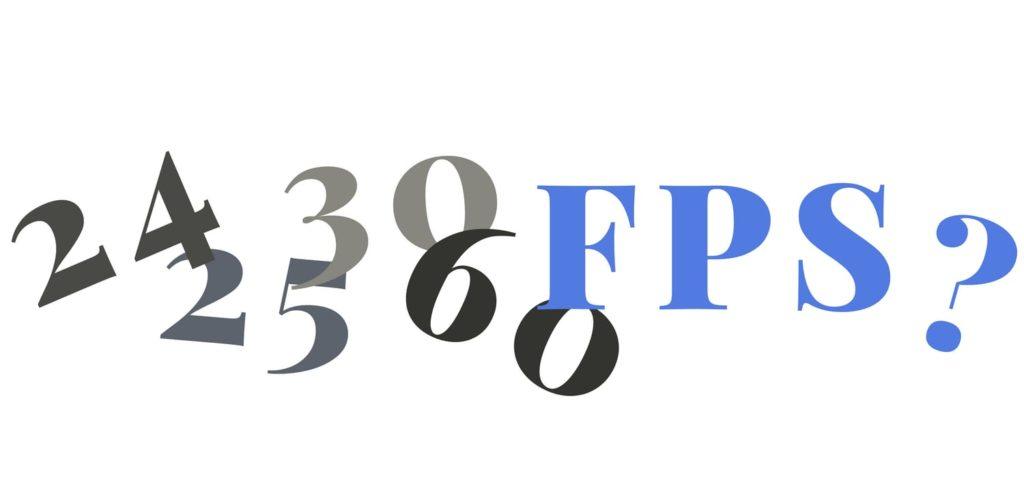 24, 25, 30, 50 oder 60 fps